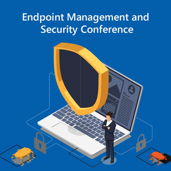 Endpoint Management & Security Conference